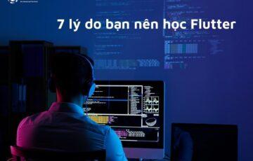 7 lý do nên học Flutter năm 2021